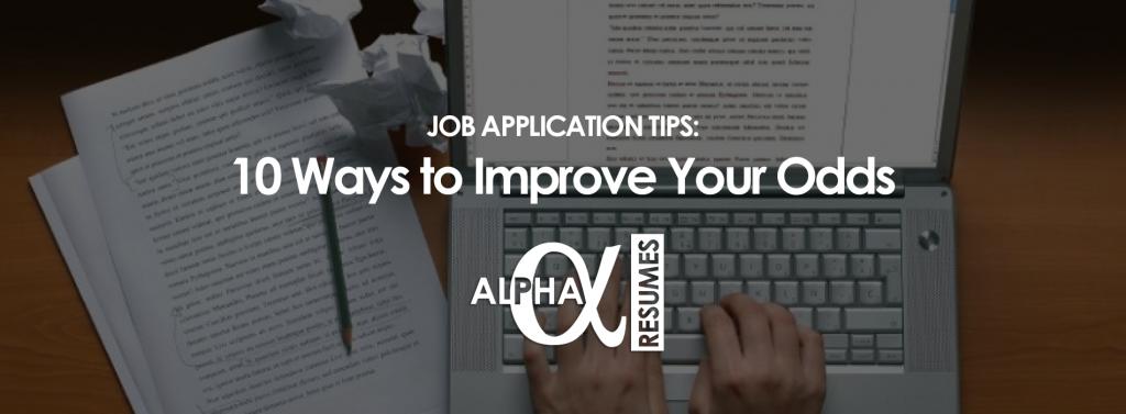 Job Application Tips 10 Ways to Improve Your Odds Blog 9 Jan