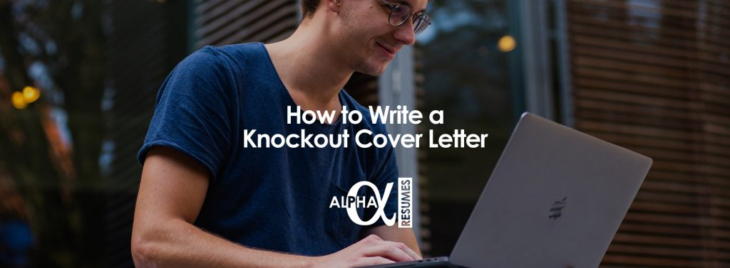 How to Write a Knockout Cover Letter